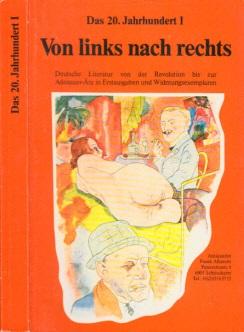 Von links nach rechts - Das 20. Jahrhundert I - Deutsche Literatur von der Revolution bis zur Adenauer-Ära in Erstausgaben und Widmungsexemplaren