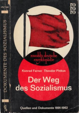 Der Weg des Sozialismus - Quellen und Dokumente vom Erfurter Programm 1891 his zur Erklärung von Havanna 1962