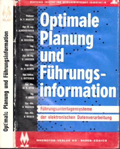 Optimale Planung und Führungsinformation - Optimierungssysteme der elektronischen Datenverarbeitung