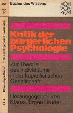 Kritik der bürgerlichen Psychologie - Zur Theorie des Individuums in der kapitalistischen Gesellschaft
