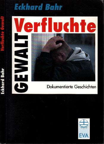 Verfluchte Gewalt - Dokumentierte Geschichten