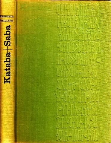 Kataba + Saba - Entdeckung der verschollenen Königreiche an den bibhschen Gewürzstraßen Aabiens