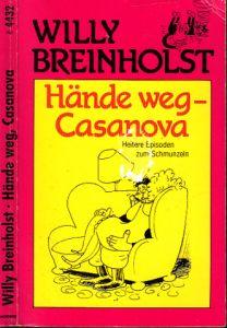 Hände weg, Casanova - Heitere Episoden zum Schmunzeln