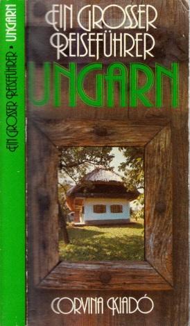 Ungarn - Ein grosser Reiseführer