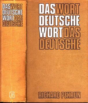 Das deutsche Wort - Ein umfassendes Nachschlagewerk des deutschen und eingedeutschten Sprachschatzes