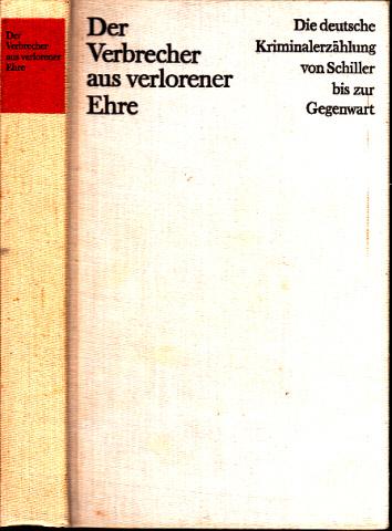 Der Verbrecher aus verlorener Ehre - Die deutsche Kriminalerzählung von Schiller bis zur Gegenwart Band 1