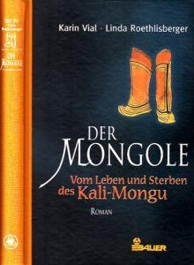 Der Mongole - Vom Leben und Sterben des Kali-Mongu