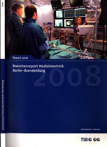 Branchenreport Medizintechnik Berlin-Brandenburg 2008