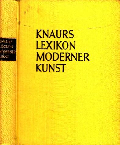 Knaurs Lexikon Moderner Kunst 321 meist farbige Abbildungen 0