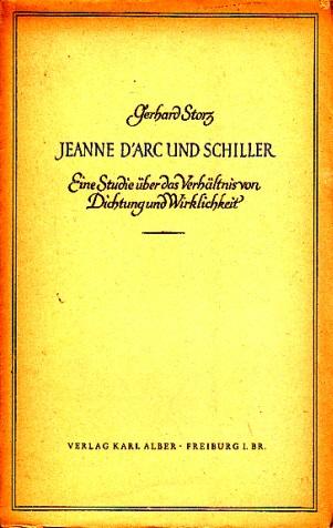 Jeanne D´Arc und Schiller - Eine Studie über das Verhältnis von Dichtung und Wirklichkeit