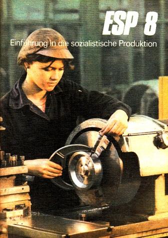 ESP 18 - Einführung in die sozialistische Produktion - Lehrbuch für Klasse 10 0
