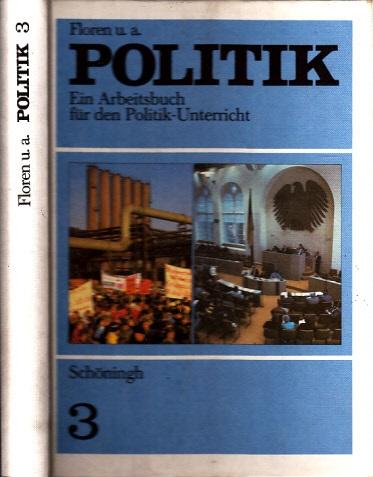 Politik 3 - Ein Arbeitsbuch für den Politikunterricht