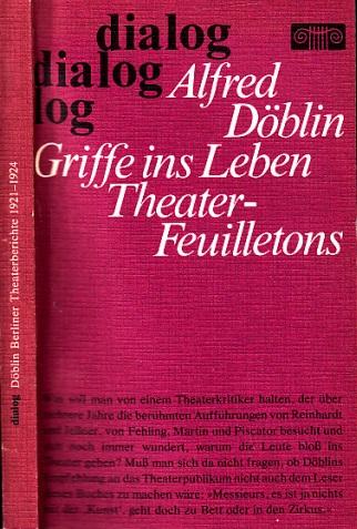 Alfred Döblin, Griffe ins Leben - Berliner Theaterberichte 1921-1924