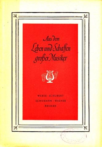 Aus dem Leben und Schaffen großer Musiker - Heft 2 - Biographische Lesehefte für die 7. bis 10. Klassen
