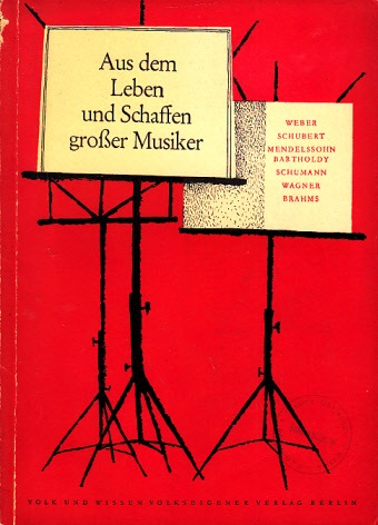 Aus dem Leben und Schaffen großer Musiker - Heft 2 - Biographische Lesehefte für die 8. bis 12. Klasse