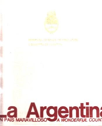 La Argentina, un pais maravilloso - a WonderfuI Country 0