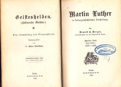 Martin Luther in kulturgeschichtlicher Darstellung Geisteshelden - Eine Sammlung von Biographieen