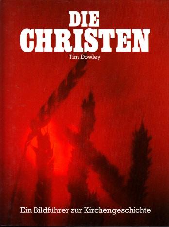 Die Christen - Ein Bildführer zur Kirchengeschichte 0