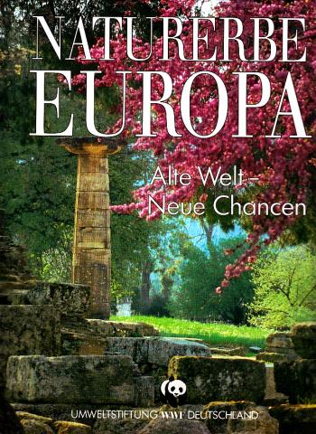 Naturerbe Europa - Alte Welt, Neue Chancen 0
