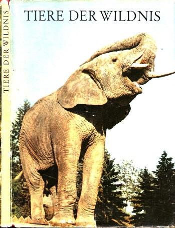 Tiere der Wildnis mit 69 Abbildungen 0