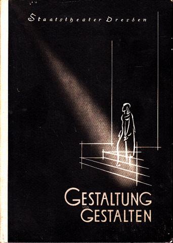 Staatstheater Dresden - Gestaltung und Gestalten vierte Folge der dramaturgischen Blätter