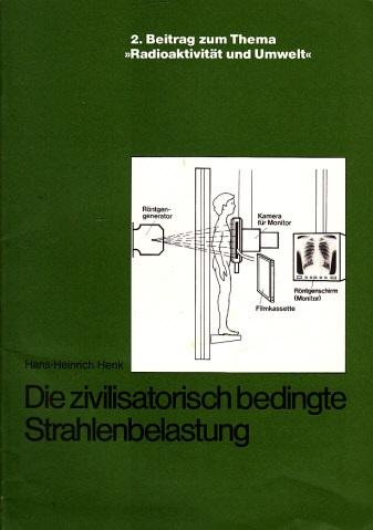 Die zivilisatorisch bedingte Strahlenbelastung - 2. Beitrag zum Thema Radioaktivität und Umwelt 0