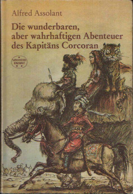 Die wunderbaren, aber wahrhaftigen Abenteuer des Kapitäns Corcoran Illustrationen von Andreas Weißgerber.