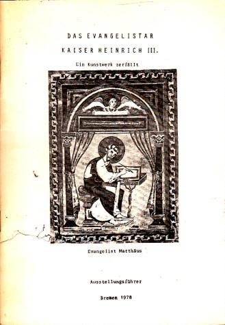 Das Evangelistar Kaiser Heinrich III. - Ein Kunstwerk zerfällt