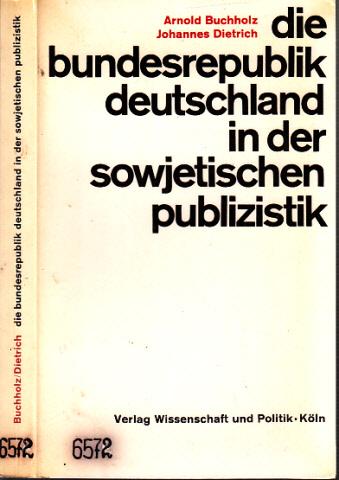 Die Bundesrepublik Deutschland in der sowjetischen Publizistik