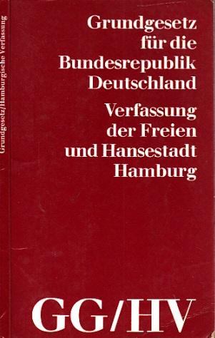Grundgesetz für die Bundesrepublik Deutschland und Verfassung der Freien und Hansestadt Hamburg
