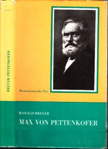 Max von Pettenkofer - Arzt im Vorfeld der Krankheit Mit 65 Abbildungen