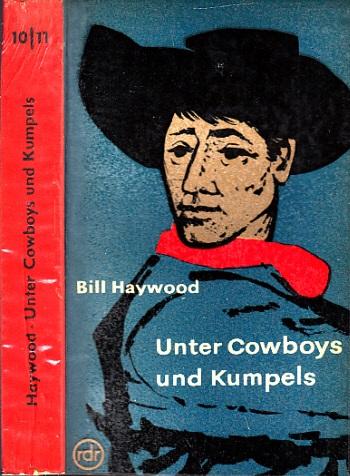 Unter Cowboys und Kumpels - Erinnerungen eines amerikanischen Arbeiterführers