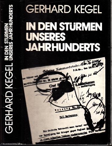 In den Stürmen unseres Jahrhunderts - Ein deutscher Kommunist über sein ungewöhnliches Leben