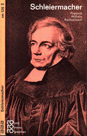Friedrich Daniel Ernst Schleiermacher in Selbstzeugnissen und Bilddokumenten