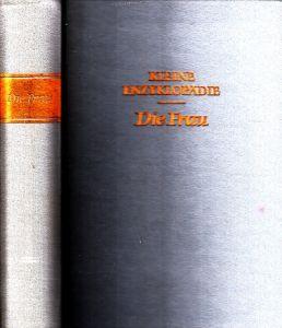 Die Frau - Kleine Enzyklopädie 740 Strichzeichnungen im Text, 84 Fototafeln, 24 Farbtafeln, 4 mehrfarbige Karten