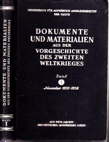 Dokumente und Materialien aus der Vorgeschichte des zweiten Weltkrieges - Band 1: November 1937-1938