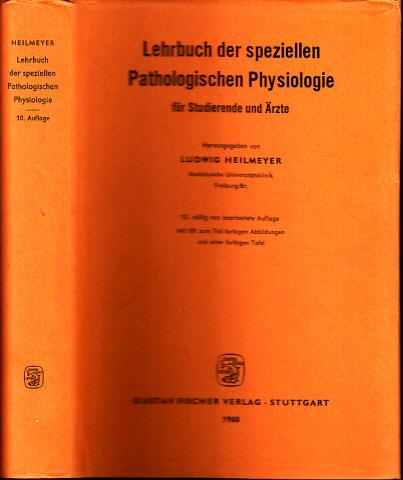 Lehrbuch der speziellen Pathologischen Physiologie für Studierende und Ärzte Mit 181 zum Teil farbigen Abbildungen und 1 farbigen Tafel