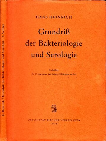 Grundriß der Bakteriologie und Serologie für medizinisch-technische Assistentinnen Mit 57 zum großen Teil farbigen Abbildungen im Text