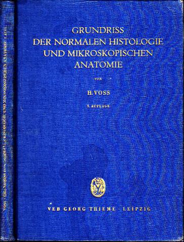 Grundriss der normalen Histologie und Mikroskopischen Anatomie Mit 200 Abbildungen und 2 farbigen Tafeln
