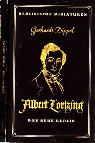 Albert Lortzing - Ein Leben für das deutsche Musiktheater