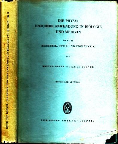 Die Physik und ihre Anwendung in Biologie und Medizin - Band 2: Elektrik, Optik und Atomphysik mit 535 Abbildungen