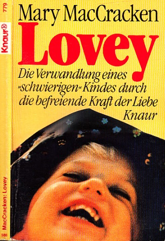 """Lovey - Die Verwandlung eines """"schwierigen"""" Kindes durch die befreiende Kraft der Liebe"""