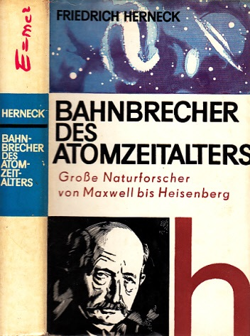 Bahnbrecher des Atomzeitalters - Große Naturforscher von Maxwell bis Heisenberg