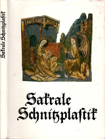 Sakrale Schnitzplastik - Mittelalterliche Bildwerke aus Thüringen - Die Schatzkammer 48 Tafeln von Walter Zorn