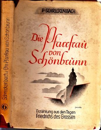 Die Pfarrfrau von Schönbrunn - Erzählung aus den Tagen Friedrichs des Grossen