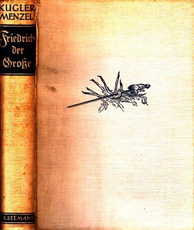 Geschichte Friedrichs des Großen Mit den berühmten Holzschnitten