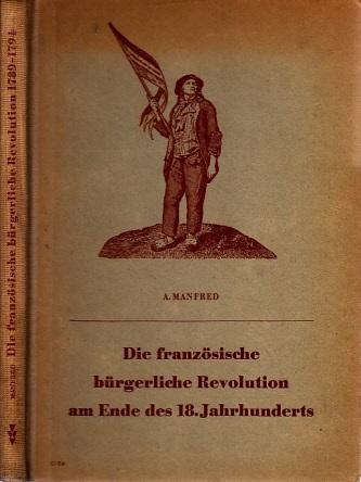 Die französische bürgerliche Revolution am Ende des 18. Jahrhunderts (1789 bis 1794)