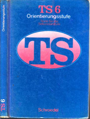 TS - Texte für die Sekundarstufe - Ausgabe für die Orientierungsstufe/Förderstufe 6. Jahrgangsstufe