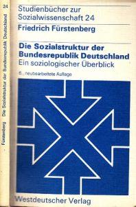 Die Sozialstruktur der Bundesrepublik Deutschland - Ein soziologischer Überblick Studienbücher zur Sozialwissenschaft Band 24