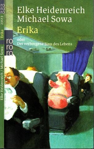 Erika oder Der verborgene Sinn des Lebens